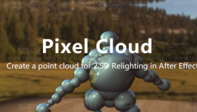 Pixel Cloud 1.7 for After Effects 三维合成控制插件